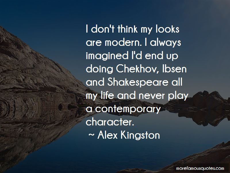 Alex Kingston Quotes