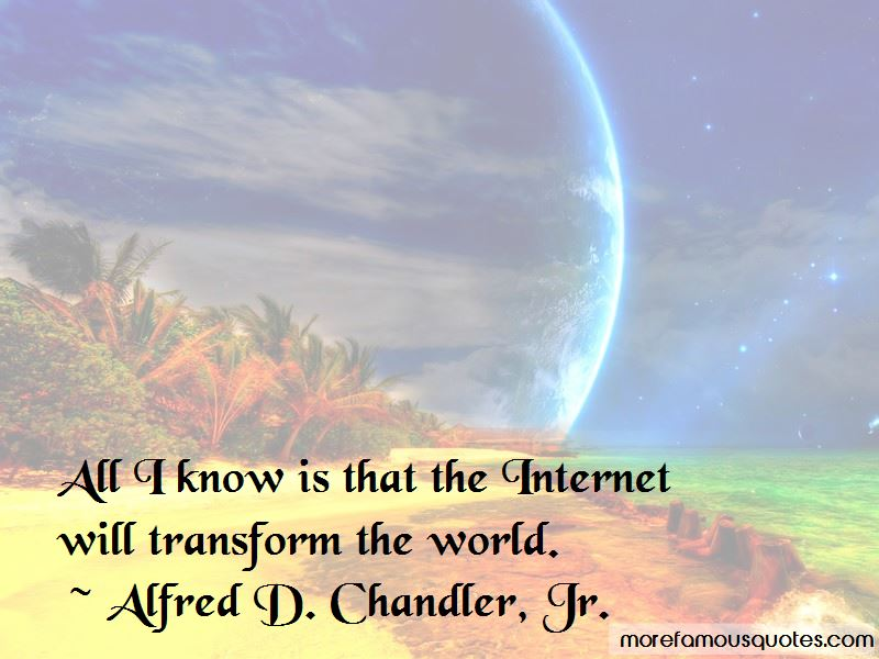 Alfred D. Chandler, Jr. Quotes