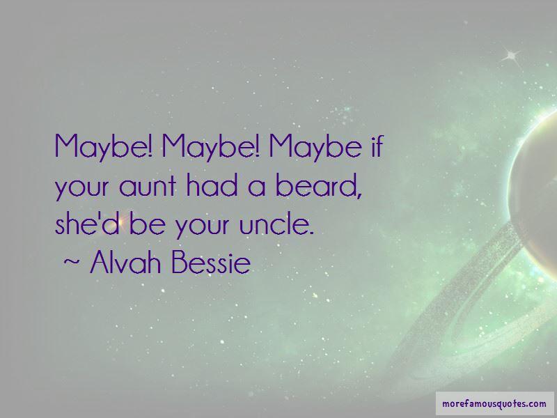 Alvah Bessie Quotes