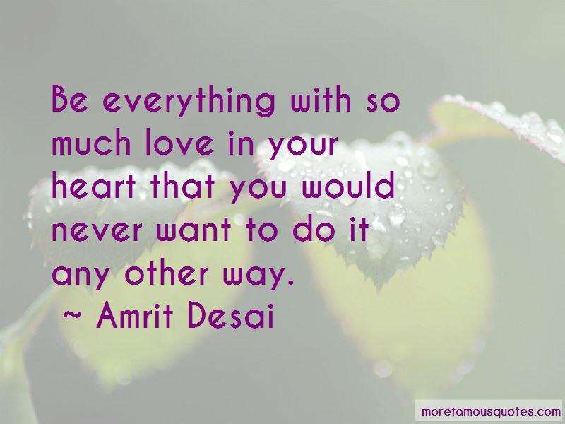 Amrit Desai Quotes