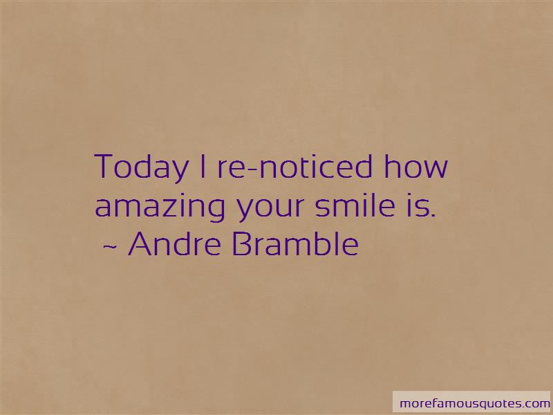 Andre Bramble Quotes Pictures 2