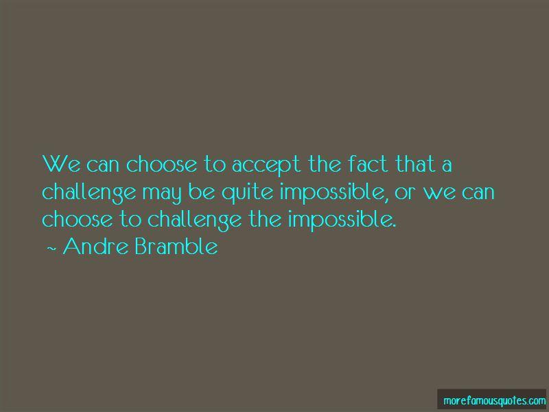 Andre Bramble Quotes