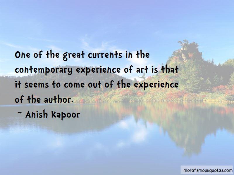 Anish Kapoor Quotes