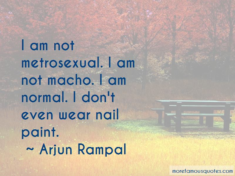 Arjun Rampal Quotes