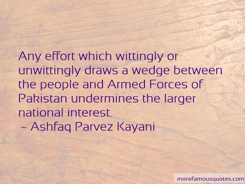 Ashfaq Parvez Kayani Quotes