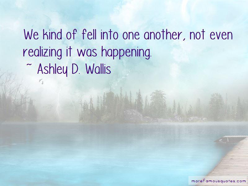 Ashley D. Wallis Quotes Pictures 4