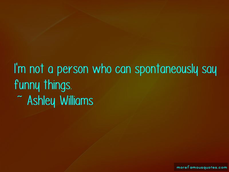 Ashley Williams Quotes Pictures 4