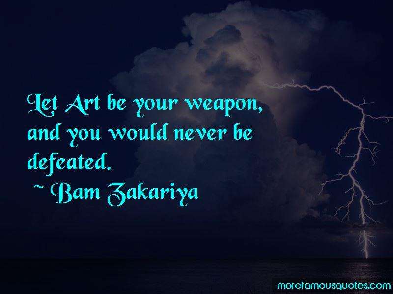 Bam Zakariya Quotes