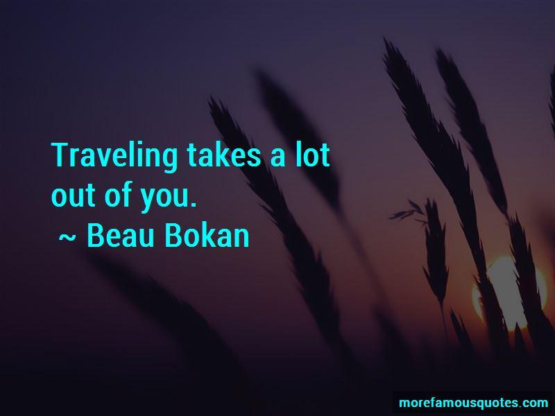 Beau Bokan Quotes