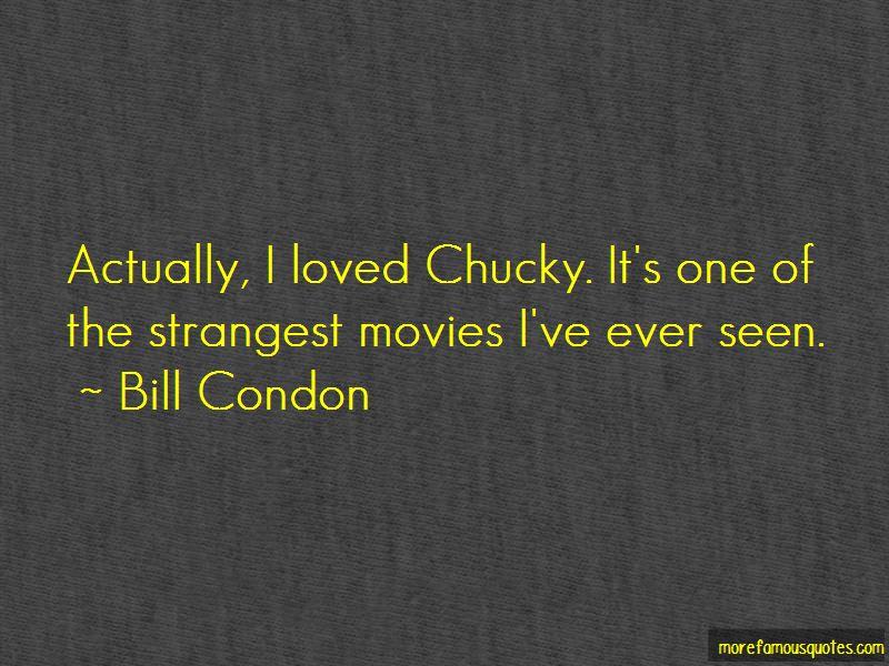 Bill Condon Quotes