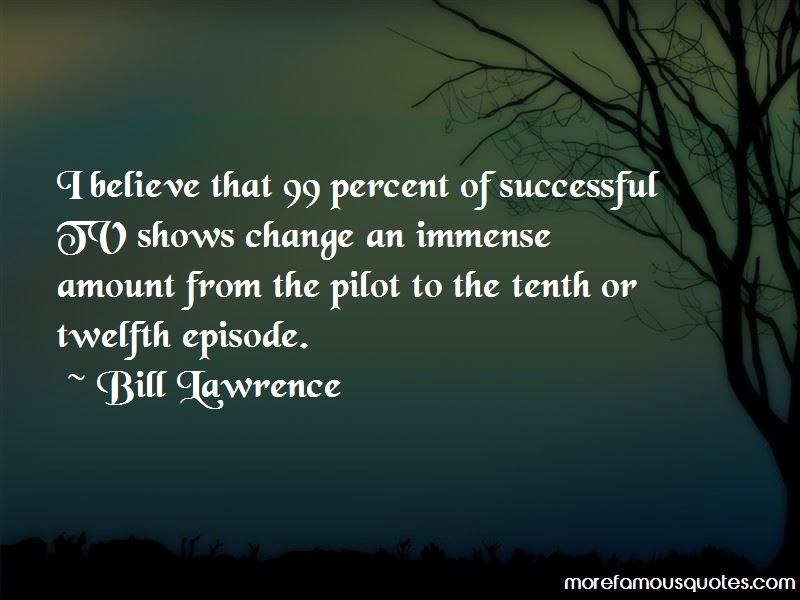 Bill Lawrence Quotes Pictures 3