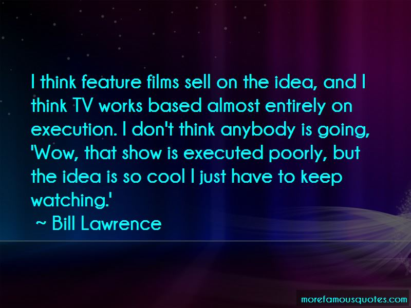 Bill Lawrence Quotes Pictures 4