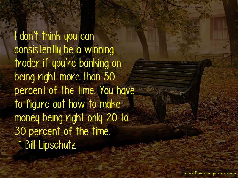 Bill Lipschutz Quotes Pictures 2
