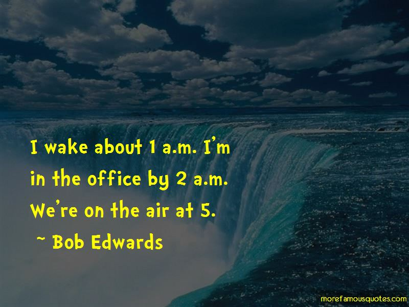 Bob Edwards Quotes Pictures 4