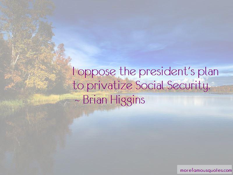 Brian Higgins Quotes Pictures 2