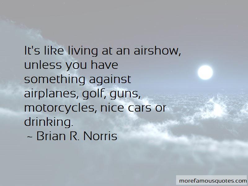 Brian R. Norris Quotes