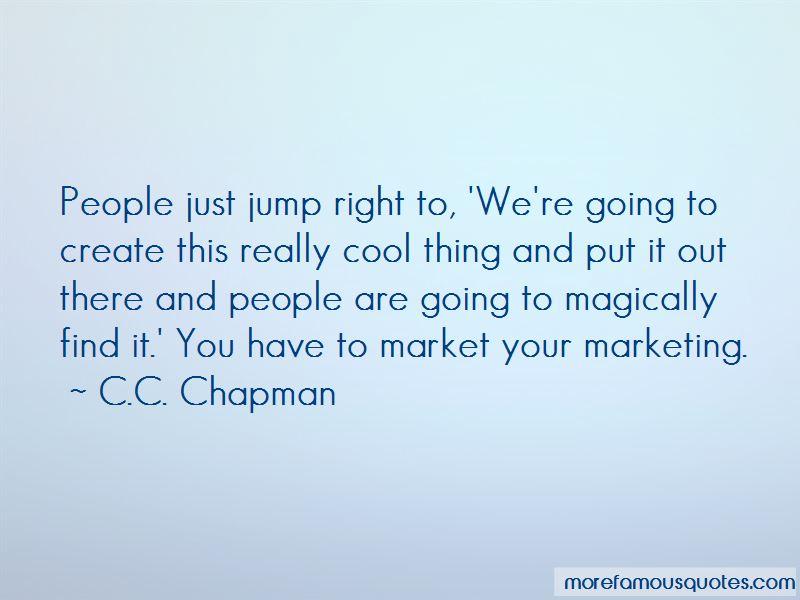 C.C. Chapman Quotes