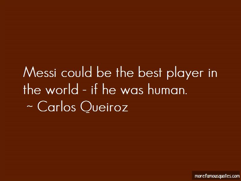 Carlos Queiroz Quotes Pictures 3