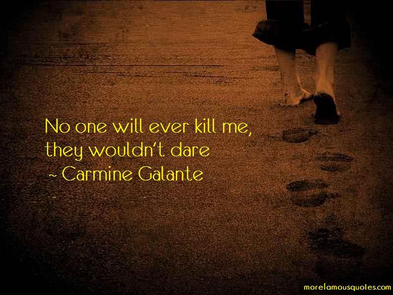 Carmine Galante Quotes