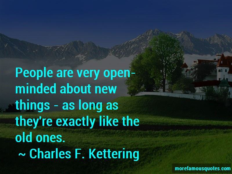 Charles F. Kettering Quotes Pictures 2