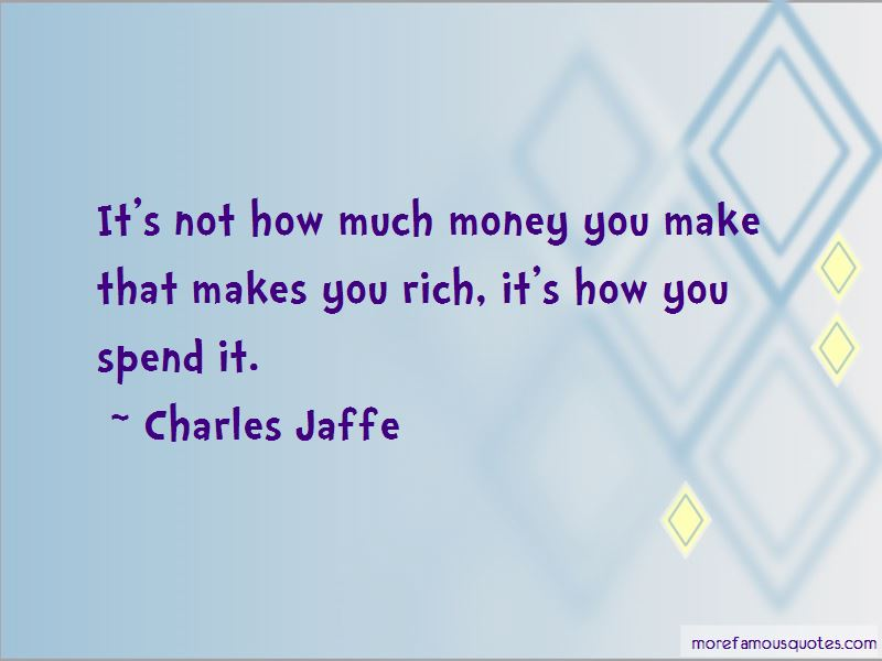Charles Jaffe Quotes