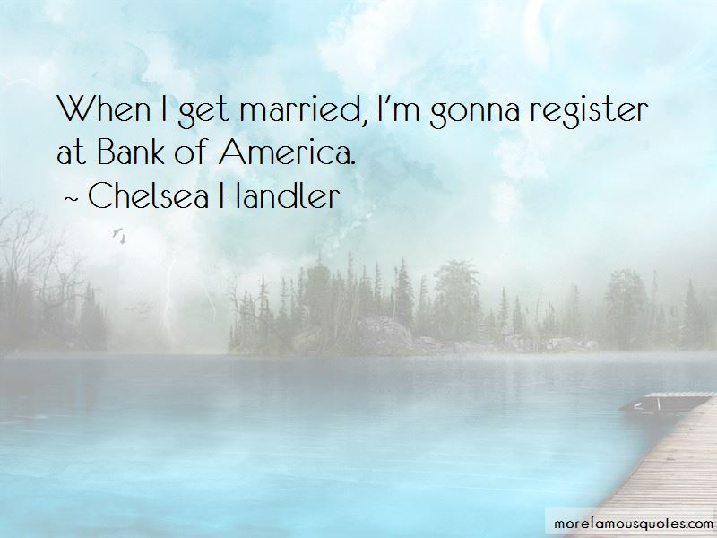 Chelsea Handler Quotes Pictures 4