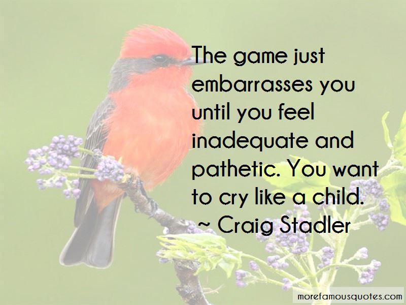 Craig Stadler Quotes Pictures 3