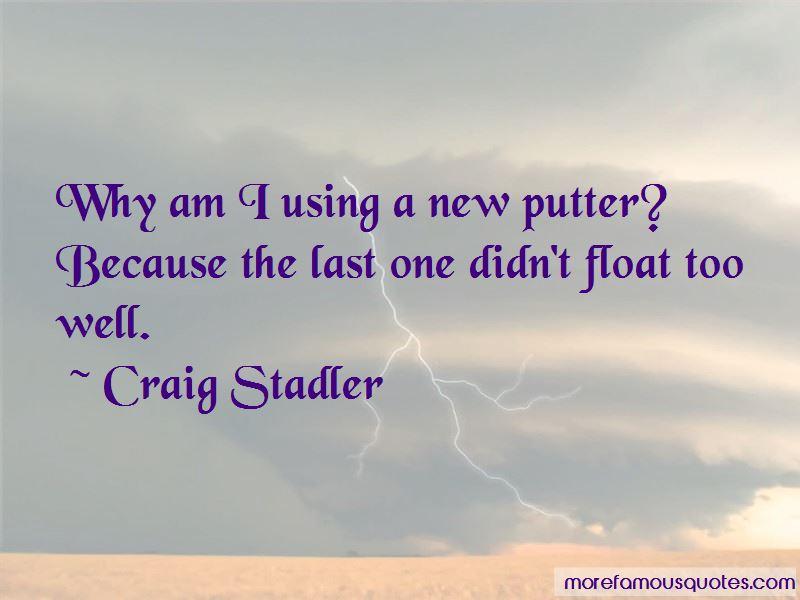 Craig Stadler Quotes