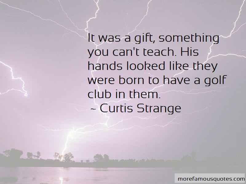 Curtis Strange Quotes