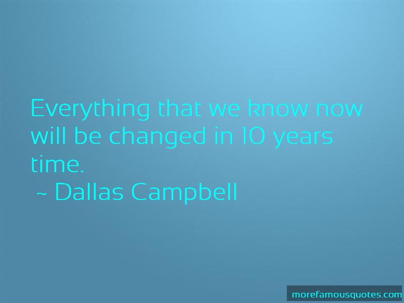 Dallas Campbell Quotes
