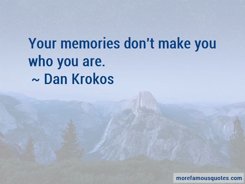 Dan Krokos Quotes Pictures 2