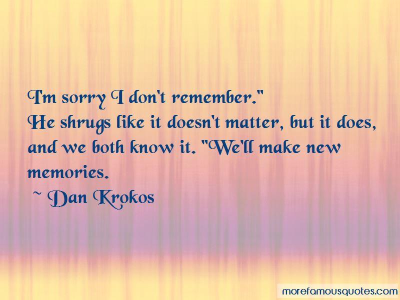 Dan Krokos Quotes