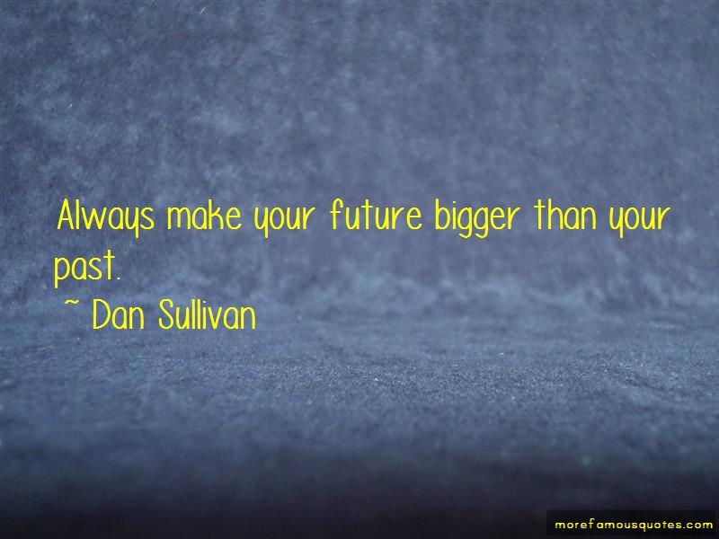 Dan Sullivan Quotes
