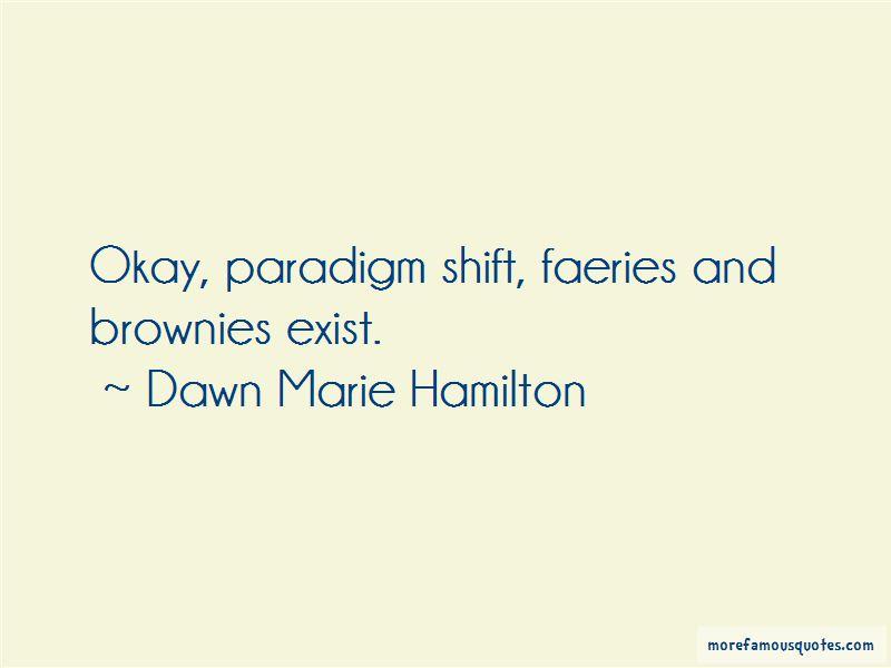 Dawn Marie Hamilton Quotes