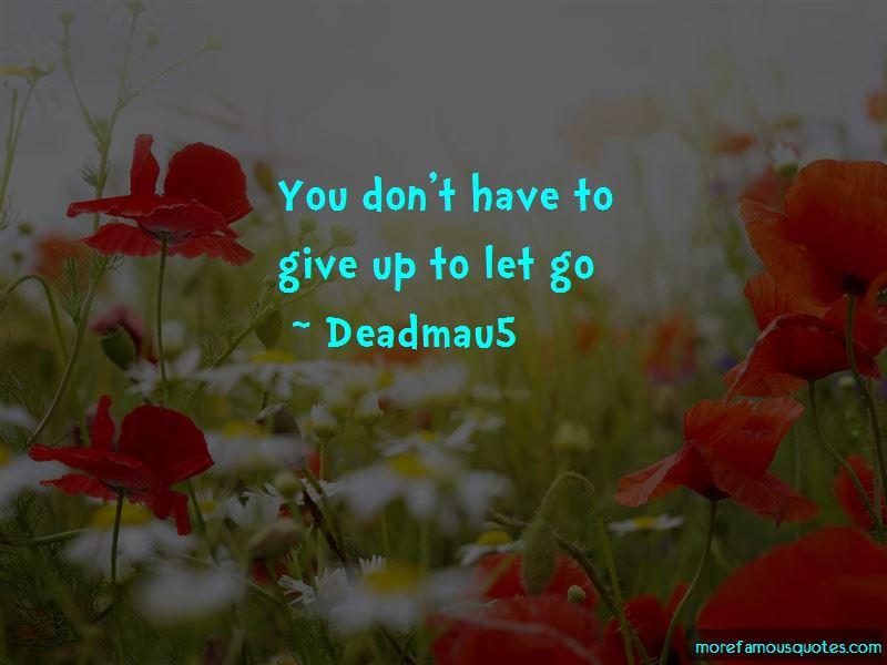 Deadmau5 Quotes