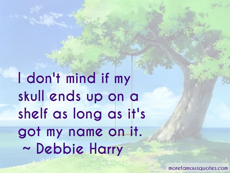 Debbie Harry Quotes Pictures 2