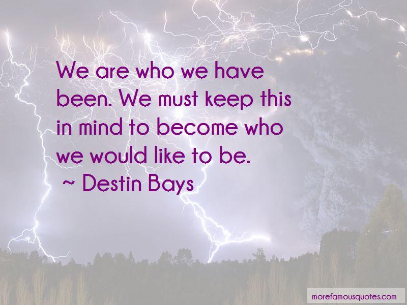 Destin Bays Quotes Pictures 4