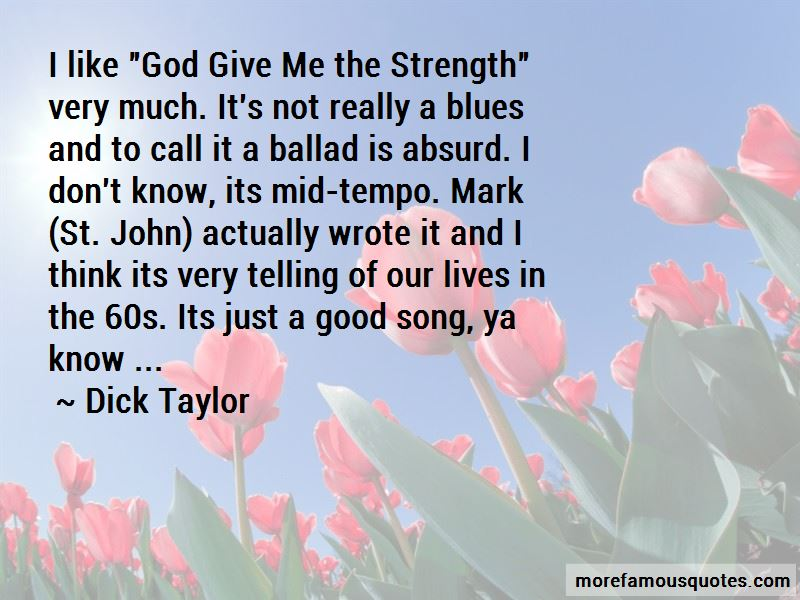 Dick Taylor Quotes Pictures 4