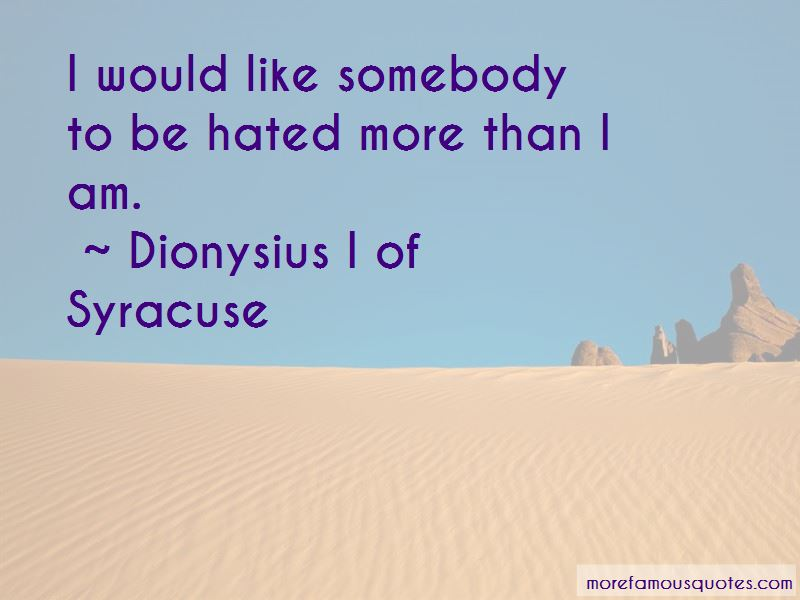 Dionysius I Of Syracuse Quotes Pictures 2