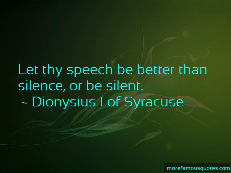 Dionysius I Of Syracuse Quotes