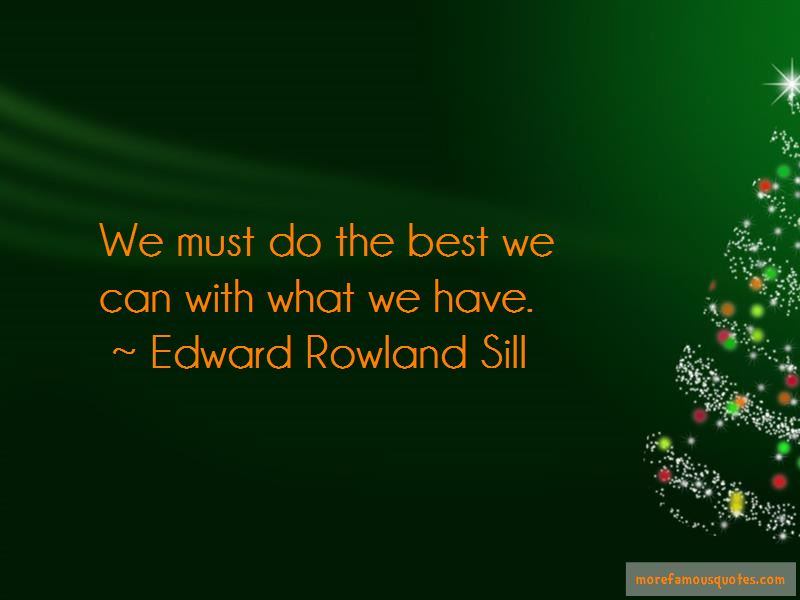 Edward Rowland Sill Quotes