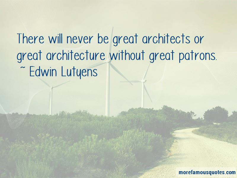 Edwin Lutyens Quotes Pictures 3