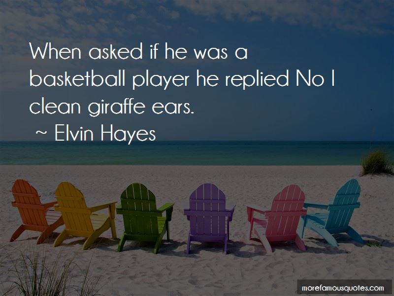 Elvin Hayes Quotes