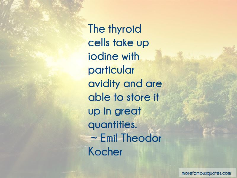 Emil Theodor Kocher Quotes Pictures 2