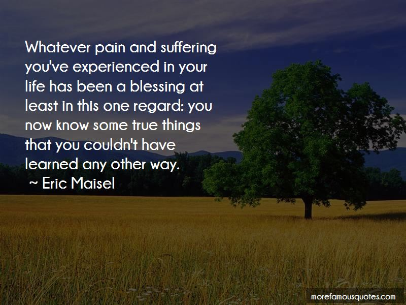 Eric Maisel Quotes Pictures 2
