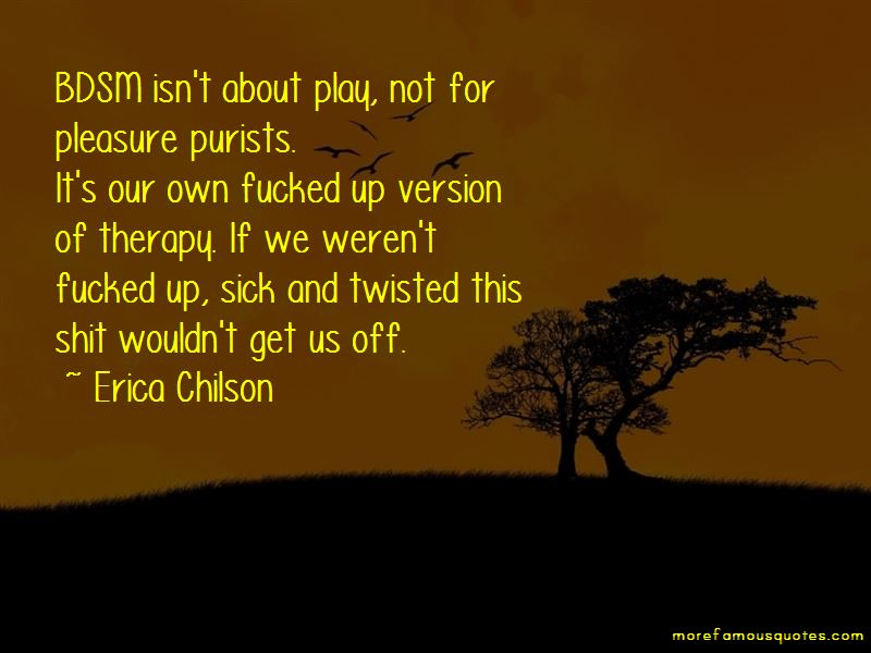 Erica Chilson Quotes