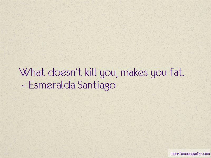 Esmeralda Santiago Quotes Pictures 2