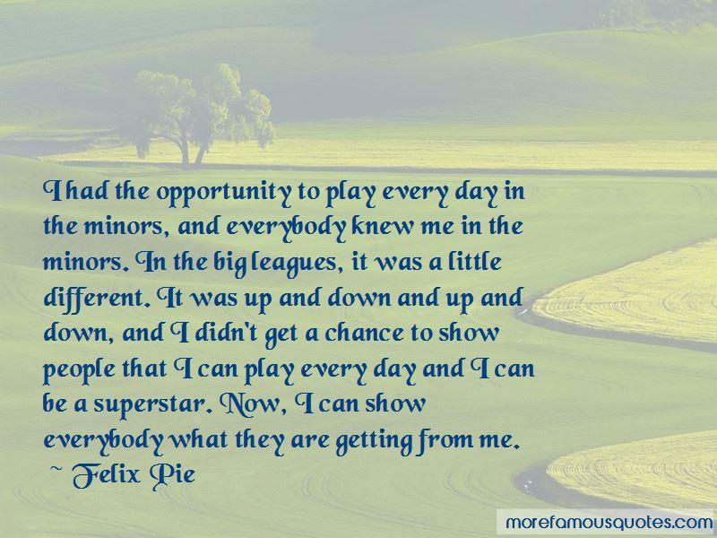 Felix Pie Quotes