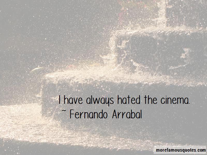 Fernando Arrabal Quotes