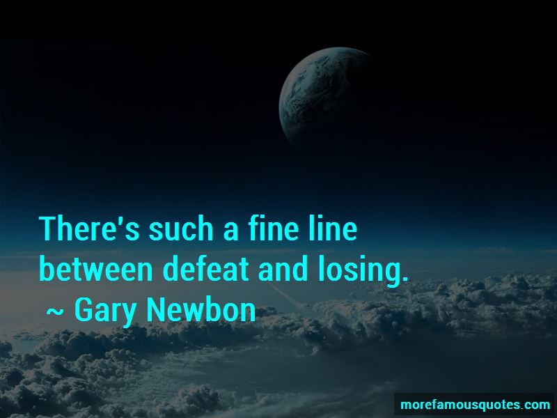 Gary Newbon Quotes Pictures 2